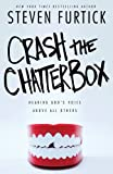 The Voice You Listen to Will Determine the Future You Experience... In Crash the Chatterbox, Pastor Steven Furtick focuses on four key areas in which negative thoughts are most debilitating: insecurity, fear, condemnation, and discouragement....
