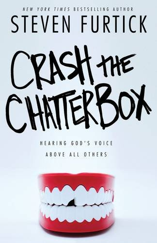 Crash the Chatterbox: Hearing God's Voice Above All - Carolina Outlets North Prime