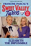 img - for ELIZABETH THE IMPOSSIBLE (Sweet Valley Twins) book / textbook / text book
