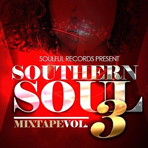 (Southern Soul Mixtape, Vol. 3)