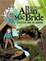 Allan Mac Bride, Tome 4 : La cité des dragons par Brouard