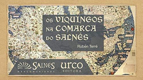 Os viquingos na comarca do Salnés (Gallego) Tapa blanda – 24 oct 2018 Rubén Arturo Terré Lameiro Urco Editora 8415699786 c 2010 to c 2020