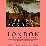 London: The Biography, Fire and Pestilence | Peter Ackroyd