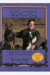 Get Connected with Your Dog: Emphasizing the Relationship While Training Your Dog