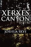 Xerxes Canyon, Joshua Skye, 1456057995