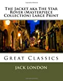 The Jacket Aka the Star Rover (Masterpiece Collection) Large Print, Jack London, 1493583077