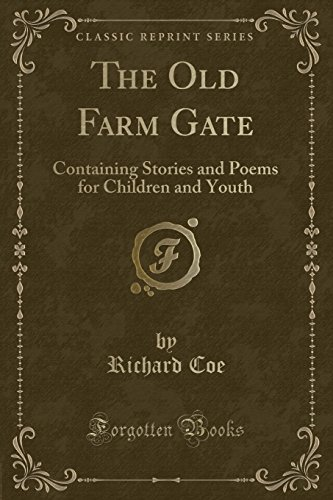 The Old Farm Gate: Containing Stories and Poems for Children and Youth (Classic (White Gate Farm)