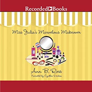 Miss Julia's Marvelous Makeover Audiobook