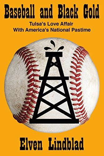 (BASEBALL AND BLACK GOLD: Tulsa's Love Affair with America's National Pastime)