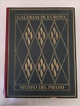 Galerias De Europa Museo Del Prado Unknown Binding – 1952