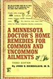 A Minnesota Doctor's Home Remedies for Common and Uncommon Ailments, John E. Eichenlaub, 0135845327
