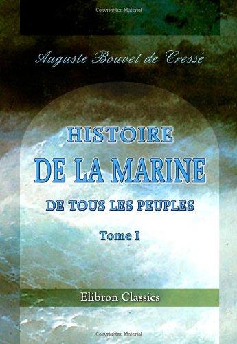 Download Histoire de la marine de tous les peuples depuis la plus haute antiquité jusqu'à nos jours: Tome 1 (French Edition) ebook