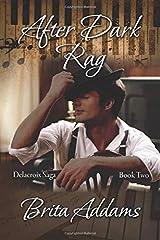 After Dark Rag (Delacroix Saga) Paperback