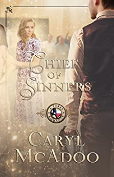 Chief of Sinners (Texas Romance Book 10) by [McAdoo, Caryl]