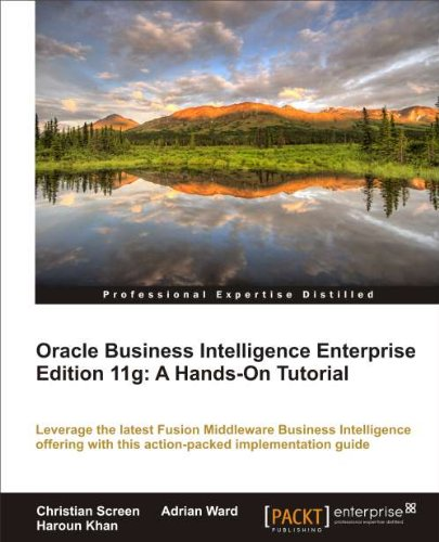Download Oracle Business Intelligence Enterprise Edition 11g: A Hands-On Tutorial Pdf