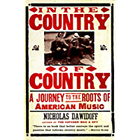 In the Country of Country: A Journey to the Roots of American Music book cover
