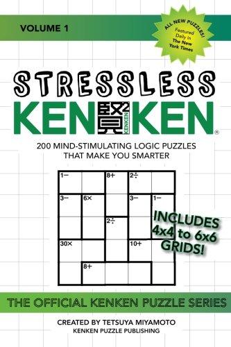 Download Stressless KenKen: 200 Mind-stimulating Logic Puzzles That Make You Smarter (Volume 1) ebook