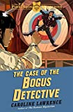 The Case of the Bogus Detective (The P. K. Pinkerton Mysteries)