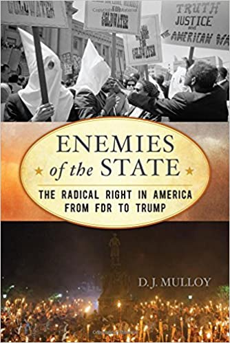 d8be575044 Enemies of the State  The Radical Right in America from FDR to Trump ( American Ways) Concise Edition
