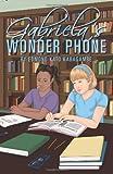 Gabriela's Wonder Phone, Edmond Kabagambe, 1463529902
