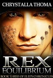 Rex Equilibrium (Elei's Chronicles Book 3)