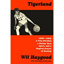 Tigerland: 1968-1969: A City Divided, a Nation Torn Apart, and a Magical Season of Healing