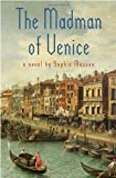 The Madman of Venice, Sophie Masson, 0385738439