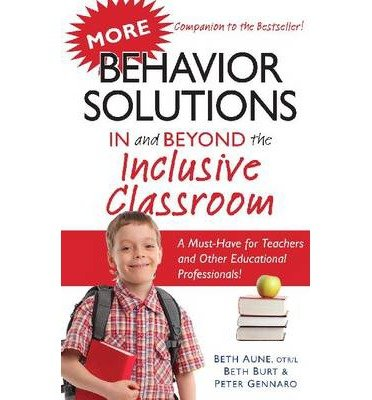 [(More Behavior Solutions in and Beyond the Inclusive Classroom)] [Author: Beth Aune] published on (May, 2012)