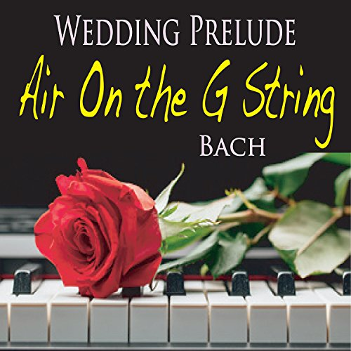 Wedding Prelude Songs: Amazon.com: Wedding Prelude Air On The G String (Bach