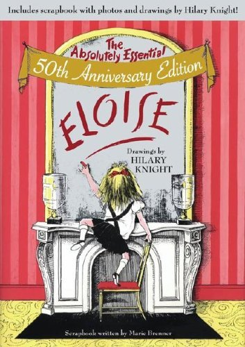 Download By Kay Thompson - Eloise: The Absolutely Essential 50th Anniversary Edition (50th Anniversary Edition) (2005-11-09) [Hardcover] ebook