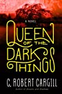 Queen of the Dark Things: A Novel