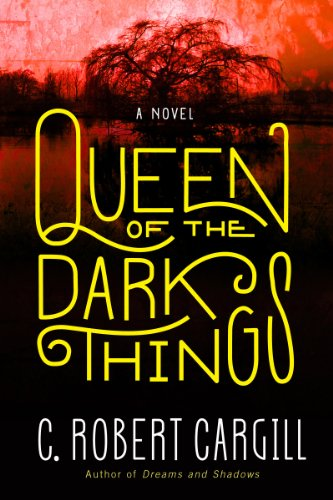 Queen of the Dark Things: A Novel cover