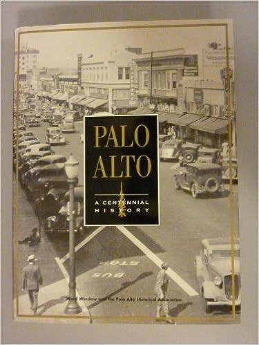 Palo Alto: A Centennial History 1st Edition