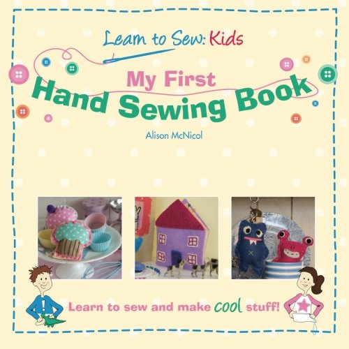 My First Hand Sewing Book: Learn To Sew: Kids