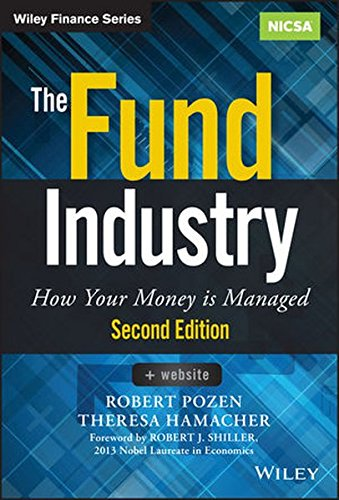 The Fund Industry: How Your Money is Managed (Wiley Finance) by Wiley