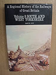 Regional History of the Railways of Great Britain: South and West Yorkshire v. 8 (A regional history of the railways of Great Britain)