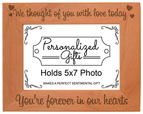 - Memorial Frames Loved One We Thought You Love Today Forever in Our Hearts Natural Wood Engraved 5x7 Landscape Picture Frame Wood