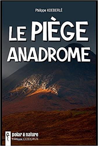 Le piège anadrome