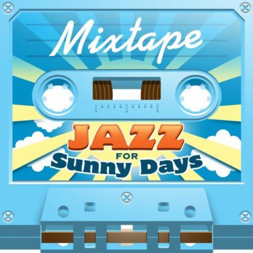 Mixtape; Jazz For Sunny Days