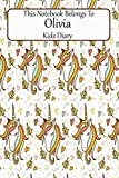 This Notebook Belongs To Olivia Kids Diary: Girls Diary Composition Unicorn Notebook For Journal Entries 6 X 9 Blank Lined Book Paper