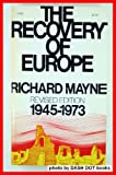 The Recovery of Europe, 1945-1973, Richard J. Mayne, 0385072511