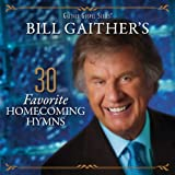Bill Gaither's 30 Favorite Homecoming Hymns [2 CD]