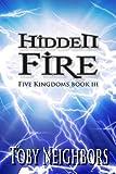 Hidden Fire (The Five Kingdoms Book 3)