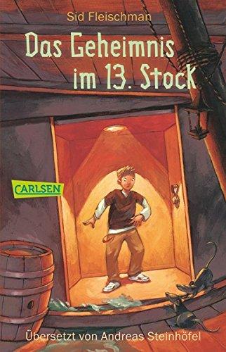 Das Geheimnis im 13. Stock Taschenbuch – 23. Juni 2006 Sid Fleischman Andreas Steinhöfel Carlsen 3551354847