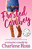 Frosted Cowboy: A Romantic Comedy (Happy Hour Romcom Book 1)