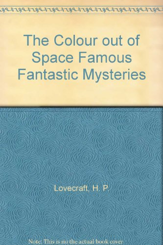 The Colour out of Space Famous Fantastic Mysteries