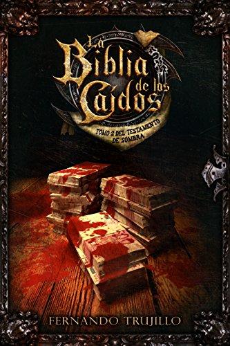 La Biblia de los Caídos. Tomo 2 del testamento de Sombra. (Spanish Edition)