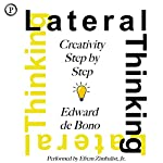 Lateral Thinking: Creativity Step by Step | Dr. Edward De Bono, MD, MA, PhD, DPhil
