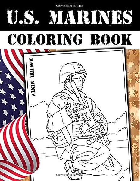U S Marines Coloring Book Oorah American Soldiers In Military Action Combat Scenes Patriotic Coloring Mintz Rachel 9781099763137 Amazon Com Books