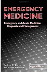 Emergency Medicine Fifth Edition: Emergency and acute medicine: Diagnosis and management (A Hodder Arnold Publication) by Anthony F T Brown (2006-10-27)